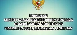 PERATURAN MENTERI DALAM NEGERI REPUBLIK INDONESIA NOMOR 3 TAHUN 2018 TENTANG PENERBITAN SURAT KETERANGAN PENELITIAN