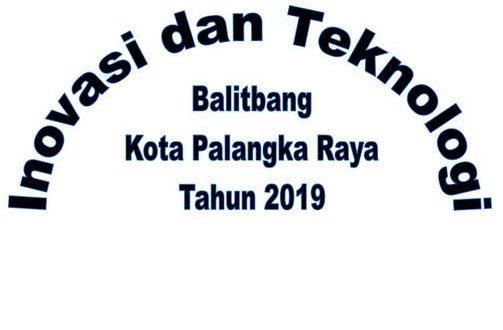 Persiapan Pelaksanaan Lomba Inovasi dan Teknologi Kota Palangka Raya Tahun 2019